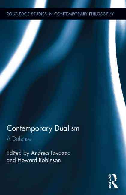 Contemporary Dualism By Lavazza, Andrea (EDT)/ Robinson, Howard (EDT)