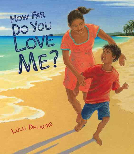 How Far Do You Love Me? By Delacre, Lulu/ Delacre, Lulu (ILT)